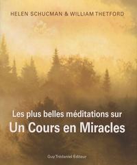 Helen Schucman et William Thetford - Les plus belles méditations sur Un cours en miracles - Citations inspirantes de la sagesse universelle.