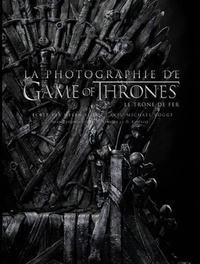 La photographie de Game of Thrones - Le trône de fer - Helen Sloan |