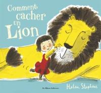 Helen Stephens - Comment cacher un lion.