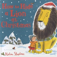Helen Stephens - How to Hide a Lion at Christmas.