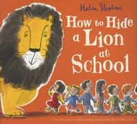 Helen Stephens - How to Hide a Lion at School.