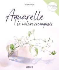 Helen Ström - Aquarelle - La nature recomposée.