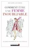 Helen Valentine - Comment être une femme inoubliable.