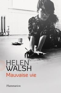 Helen Walsh - Mauvaise vie.