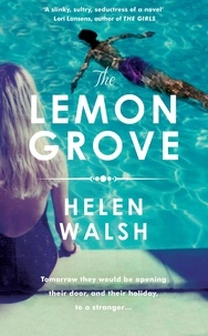 Helen Walsh - The Lemon Grove - The bestselling summer sizzler - A Radio 2 Bookclub choice.