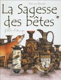 Helen Ward - La sagesse des bêtes - Fables d'Esope.