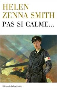 Helen Zenna Smith - Pas si calme....