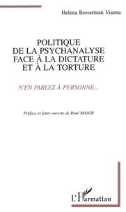 """Héléna Besserman Vianna - Politique de la psychanalyse face à la dictature et à la torture - """"n'en parlez à personne""""."""