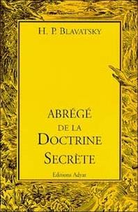 Abrégé de la doctrine secrète - Helena Blavatsky |