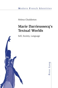 Helena Chadderton - Marie Darrieussecq's Textual Worlds - Self, Society, Language.