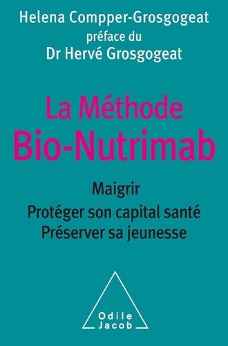 Ma méthode Bio-Nutrimab. Maigrir, protéger son capital santé, préserver sa jeunesse