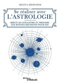 Hélèna Dryburgh - Se réaliser avec l'astrologie - Mieux se connaître et prendre les bonnes décisions pour soi.