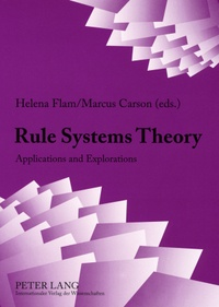 Helena Flam et Marcus Carson - Rule Systems Theory - Applications and Explorations.