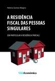 Helena Gomes Magno - A Residência Fiscal das Pessoas Singulares - (em particular a residência parcial).