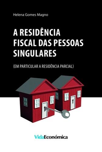 A Residência Fiscal das Pessoas Singulares. (em particular a residência parcial)
