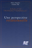 Helena Hargaden et Charlotte Sills - Analyse transactionnelle : une perspective relationnelle.