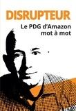 Helena Hunt - Disrupteur - Le PDG d'Amazon mot à mot.
