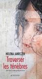 Helena Janeczek - Traverser les ténèbres.