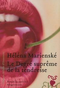 Héléna Marienské - Le Degré suprême de la tendresse.