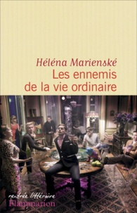 Héléna Marienské - Les ennemis de la vie ordinaire.