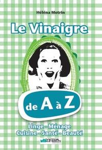 Héléna Motrin - Le vinaigre de A à Z.
