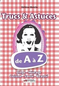 Héléna Motrin - Trucs & Astuces de A à Z.