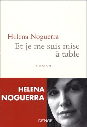 Helena Noguerra - Et je me suis mise à table.