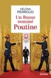 Héléna Perroud - Un Russe nommé Poutine.