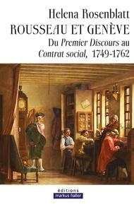 Helena Rosenblatt - Rousseau et Genève - Du Premier Discours au Contrat social, 1749-1762.