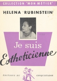 Helena Rubinstein - Je suis esthéticienne.