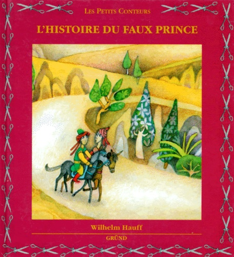 Helena Rysava et Wilhelm Hauff - L'histoire du faux prince.