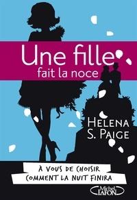 Helena S Paige - Une fille fait la noce....