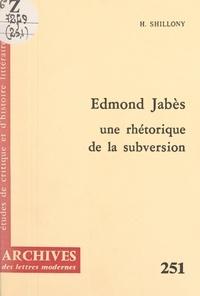 Helena Shillony et Michel Minard - Edmond Jabès - Une rhétorique de la subversion.