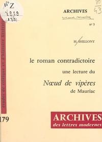 """Helena Shillony et Michel J. Minard - Le roman contradictoire - Une lecture du """"Nœud de vipères"""" de Mauriac."""