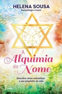 Helena Sousa - A Alquimia do Nome.