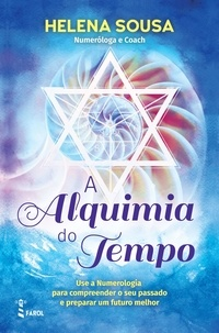 Helena Sousa - A Alquimia do Tempo.