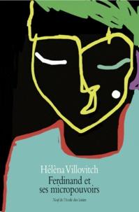 Hélèna Villovitch - Ferdinand et ses micropouvoirs.