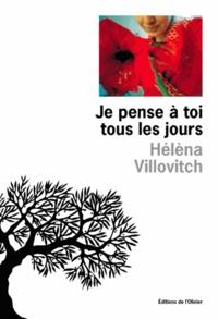 Hélèna Villovitch - Je pense à toi tous les jours.