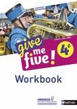 Hélène Adrian et Nathalie Airault - Anglais 4e Cycle 4 A2-A2+ Give me five ! - Workbook.