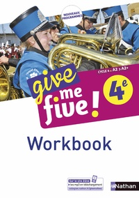 Hélène Adrian et Nathalie Airault - Anglais 4e Cycle 4 A2-A2+ Give me five ! - Workbook.