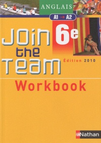 Hélène Adrian et Cyril Dowling - Anglais 6e Join the Team 6e A1-A2 - Workbook.