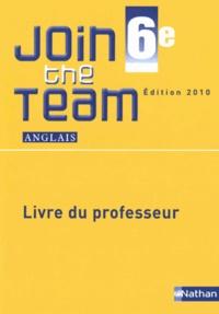 Hélène Adrian et Cyril Dowling - Anglais 6e Join the Team A1/A2 - Livre du professeur.