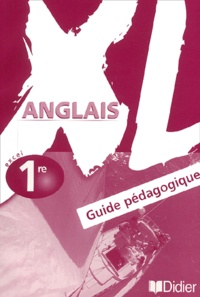 Hélène Adrian - XL Anglais 1ère - Guide pédagogique.