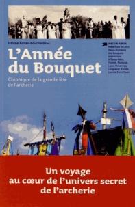 Hélène Adrien-Bouchardeau - L'Année du Bouquet - Chronique de la grande fête de l'archerie.
