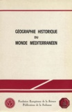Hélène Ahrweiler - Géographie historique du monde méditerranéen.