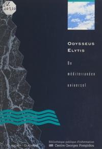 Hélène Ahrweiler et Michel Anthonioz - Odysseus Elytis : un méditerranéen universel.