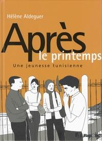 Hélène Aldeguer - Après le printemps - Une jeunesse tunisienne.