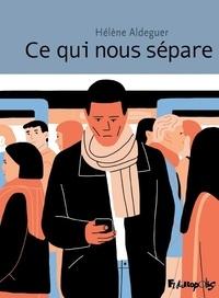 Hélène Aldeguer - Ce qui nous sépare.