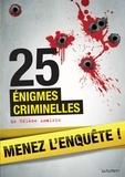 Hélène Amalric - 25 énigmes criminelles à résoudre : énigmes et faits divers.
