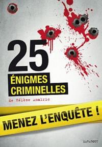 Hélène Amalric - Menez l'enquête ! - 25 énigmes criminelles.
